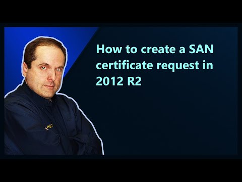 How to create a SAN certificate request in 2012 R2