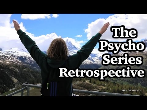 The Psycho Series Retrospective