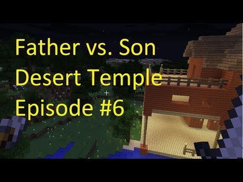 Father vs. Son Desert Temple (Episode #6)