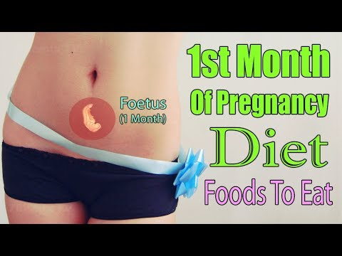 1st Month of Healthy Pregnancy Diet - Which Foods To Eat And Avoid?