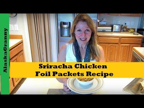 Sriracha Chicken Foil Packets Recipe