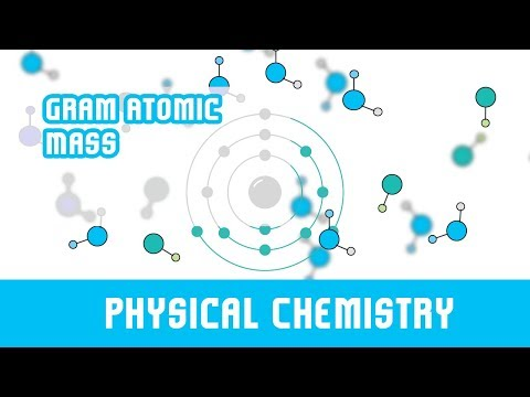 Gram Atomic Mass | Gram Molecular Mass | Physical Chemistry |