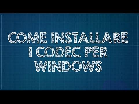 Come installare i codec per Windows
