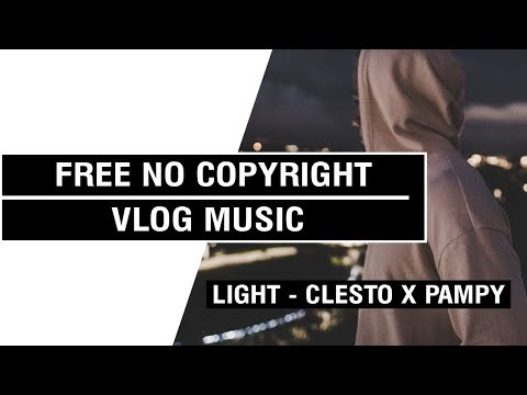 Light - Clesto X Pampy   [Tropical House] -  [ Non Copyrighted Vlog Music ] ⚡🎧🔥