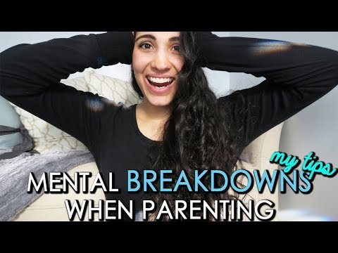 Having Mental Breakdowns When Parenting | SAHM of 3 TIPS