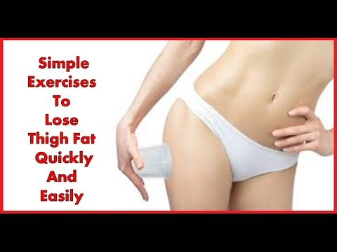Simple exercises to Lose Thigh Fat Quickly and easily