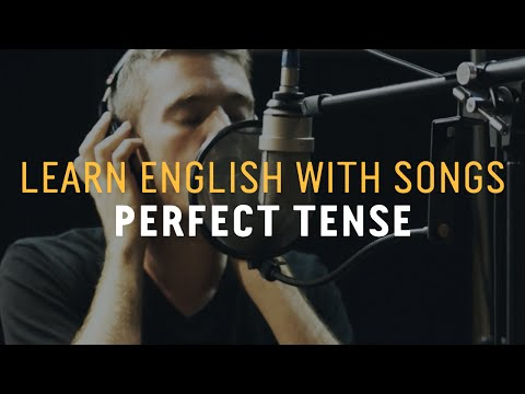 Learn English with Songs - Perfect Tense - Lyric Lab