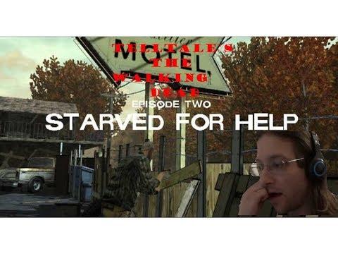Starved For Help || Telltale's The Walking Dead (Season 1, Episode 2)