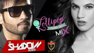 Lollipop - DJ Shadow Dubai Remix | Brown Gal Feat. Lil Golu | Sachh