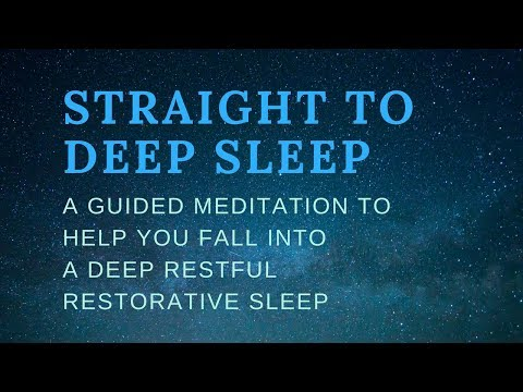 STRAIGHT TO DEEP SLEEP a guided meditation to help you fall into a deep restful restorative sleep
