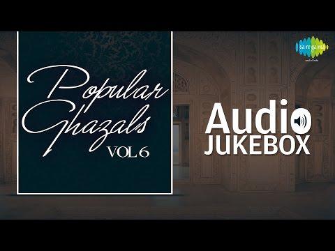 Popular Ghazals Collection - Vol. 6 | Old Hindi Songs | Audio Jukebox