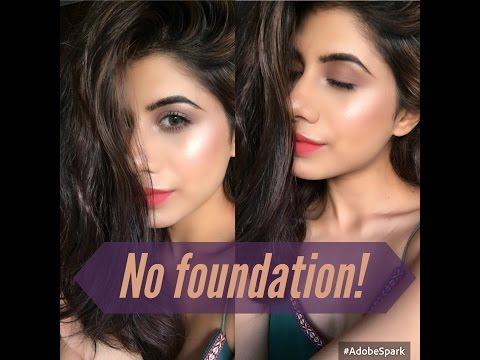 NO FOUNDATION! Glowing Skin | Malvika Sitlani