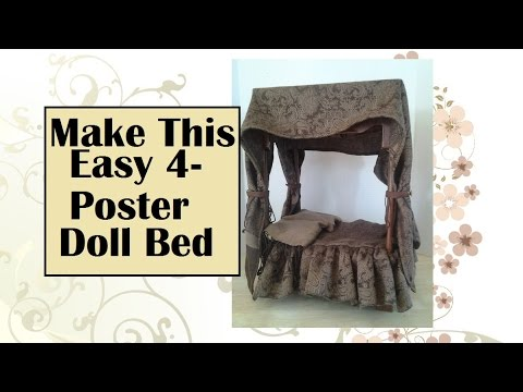 Easy Tutorial for Doll 4 Poster Bed With Canopy
