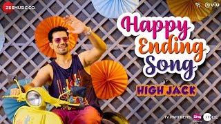 Happy Ending Song | High Jack | Sumeet Vyas, Sonnalli S & Mantra | Sumedha Karmahe & Taaruk Raina