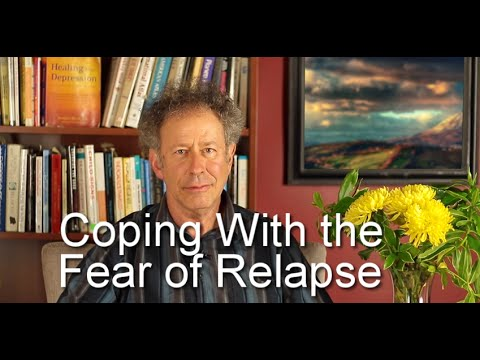 Coping With the Fear of Relapse