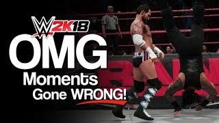 WWE 2K18: OMG Moments Gone Wrong!