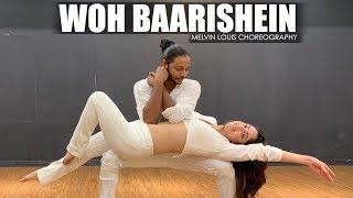 Woh Baarishein | Melvin Louis ft. Sandeepa Dhar