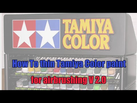 How To thin Tamiya Color paint for airbrushing V 2.0