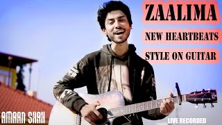 Zaalima | Raees | New Heartbeats Style On Guitar | Unplugged | Shah Rukh Khan | Cover | Amaan Shah