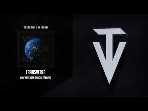 Transverze - Why We're Here (Official Preview)