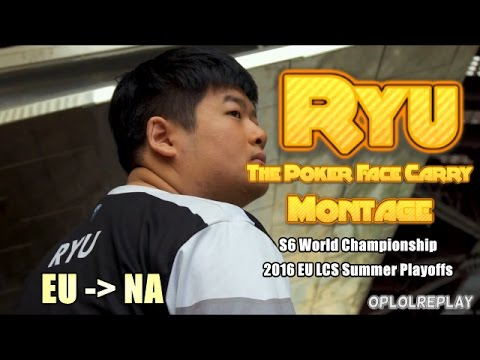 Ryu, The Poker Face Carry Montage - LoL S6 World Championship