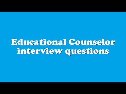 Educational Counselor interview questions