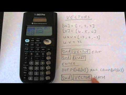 TI-36X Pro Vectors: Dot Product and Cross Product - PakVim