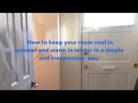 How to keep your room cool in summer and warm in winter in a simple and inexpensive way