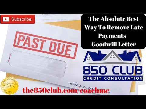 The Absolute Best Way To Remove Late Payments On Your FICO Credit Report - Goodwill Letter
