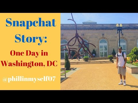 Snapchat Story: Washington, DC for only 8hrs