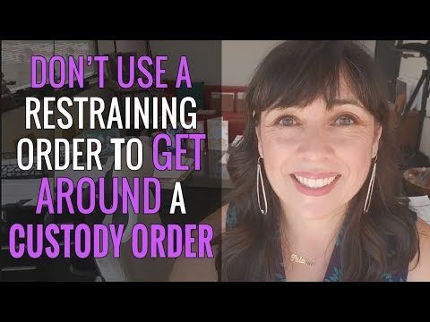 Don't Use a Restraining Order To Get Around an Existing Custody Order