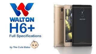 WALTON H6+ | ANDROID | 7.0 | FULL SPECIFICATIONS | NEW PHONES | 2017 | BANGLADESH