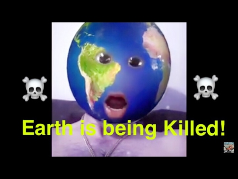 EARTH IS BEING KILLED ☠️ : HERES THE REASON WHY! Earth Day 2017, A MUST SEE!