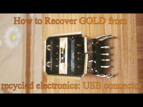 How to recover GOLD from recycled electronics - USB connector