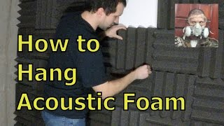 How To Hang Acoustic Foam To A Wall