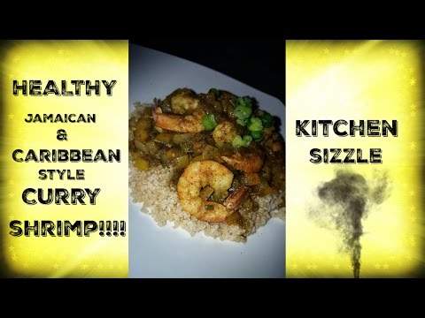 How To Make Healthy Jamaican/Caribbean Style Curry Shrimp - Kitchen Sizzle