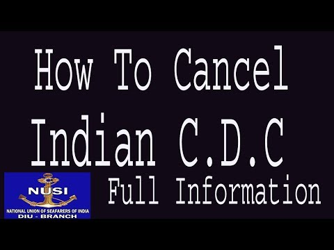 merchant navy. HOW TO CANCEL INDIAN  C.D.C OF  SEAFARERS/ provident fund and gratuity