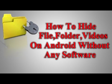 How To Hide Video,Image,Folder On Android Without Any Software 2016 | Learn How 2