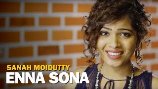Enna Sona | OK Jaanu | Cover Version - Sanah Moidutty