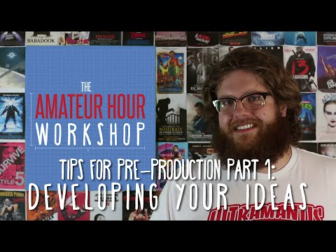 Tips for Pre-Production Part 1: Developing Ideas