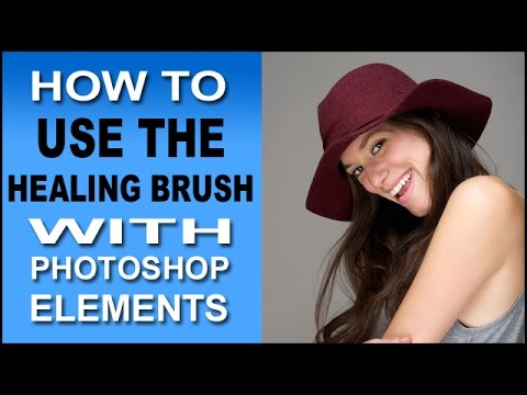 How To Use The Healing Brush In Phototshop Elements