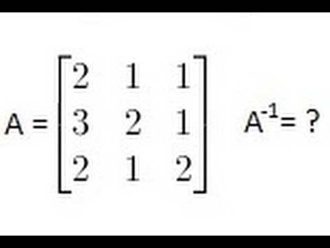 Algebra - Finding the Inverse of a Matrix (1 of 2) A 3X3 Matrix