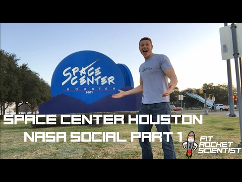 SPACE CENTER HOUSTON - NASA Social Part 1/4