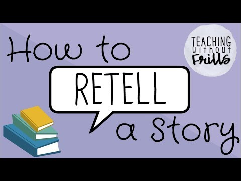 How To Retell a Story {For Kids!}
