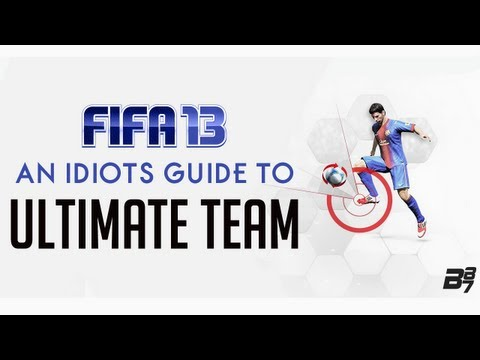 FIFA 13 | An Idiots Guide To | Ultimate Team (Includes Tips)