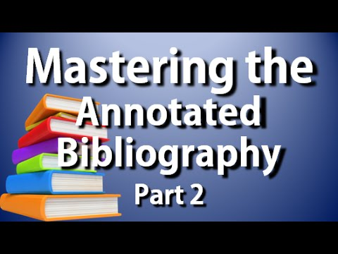 APA-MLA Annotated Bibliography: Complete Guide to the Annotated Bib Part 2