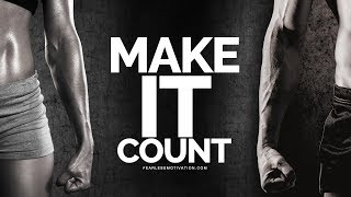 Make It Count! - The Most Powerful Sports Motivational Speech Ever!