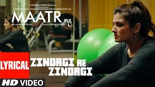MAATR: Zindagi Ae Zindagi Lyrical Video | RAHAT FATEH ALI KHAN, RAVEENA TANDON | T-SERIES