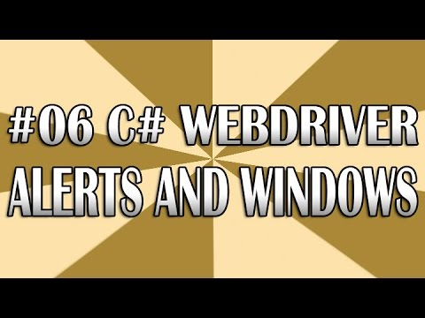 C# WebDriver Tutorial 06 - Alerts and Windows