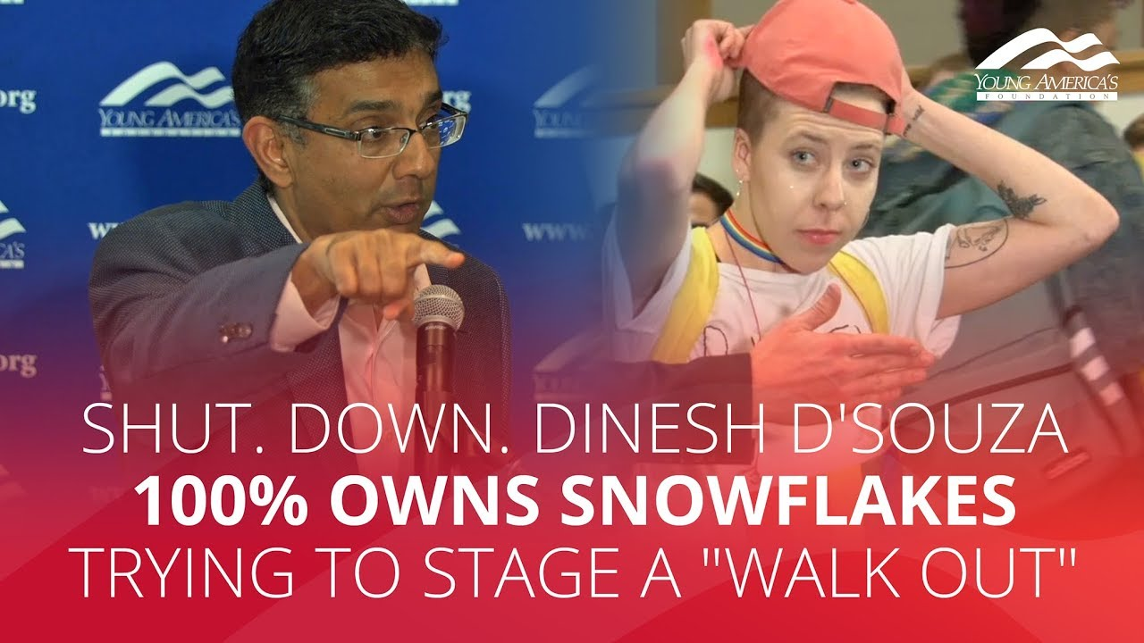 """SHUT. DOWN. Dinesh D'Souza 100% owns snowflakes trying to stage a """"walk out"""""""
